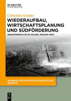 Wiederaufbau, Wirtschaftsplanung und Südförderung von Grabas,  Christian