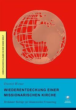Wiederentdeckung einer missionarischen Kirche von Werner,  Dietrich
