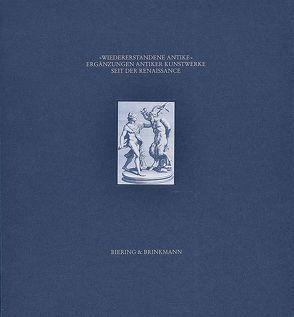 Wiedererstandene Antike von Kunze,  Max