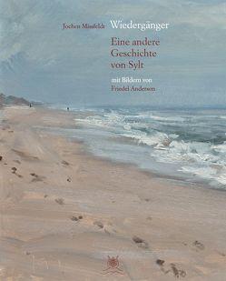 Wiedergänger – Eine andere Geschichte von Sylt mit 29 Bildern von Friedel Anderson von Anderson,  Friedel, Missfeldt,  Jochen
