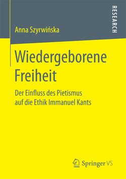 Wiedergeborene Freiheit von Szyrwińska,  Anna