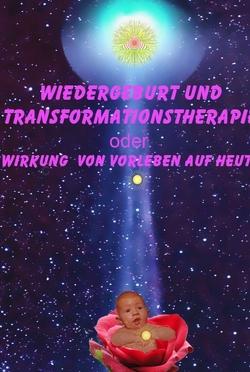 Wiedergeburt und Transformationstherapie von a.d.F. Steinig von Steinegg,  Freiherr Christoph