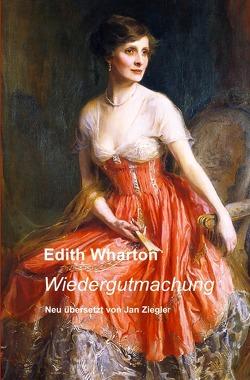 Wiedergutmachung von Wharton,  Edith, Ziegler,  Jan