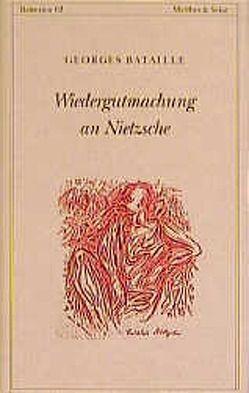 Wiedergutmachung an Nietzsche von Bataille,  Georges, Bergfleth,  Gerd, Mattheus,  Bernd