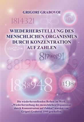Wiederherstellung des menschlichen Organismus durch Konzentration auf Zahlen von Grabovoi,  Grigori