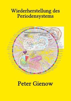 Wiederherstellung des Periodensystems von Gienow,  Peter