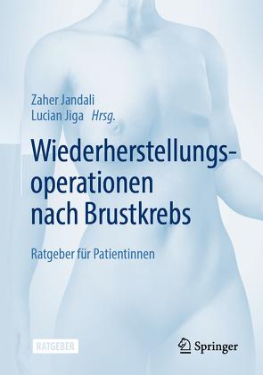 Wiederherstellungsoperationen nach Brustkrebs von Jandali,  Zaher, Jiga,  Lucian