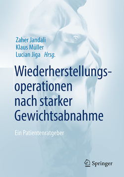 Wiederherstellungsoperationen nach starker Gewichtsabnahme von Jandali,  Zaher, Jiga,  Lucian, Mueller,  Klaus