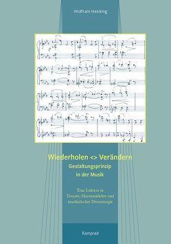 Wiederholen  Verändern – Gestaltungsprinzip in der Musik von Heicking,  Wolfram