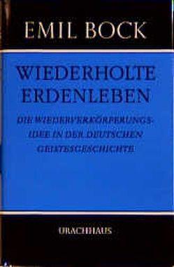 Wiederholte Erdenleben von Bock,  Emil, Kacer-Bock,  Gundhild