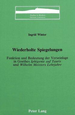 Wiederholte Spiegelungen von Winter,  Ingrid