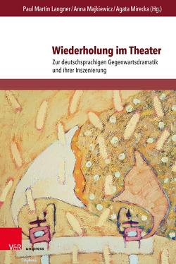 Wiederholung im Theater von Langner,  Paul Martin, Majkiewicz,  Anna, Mirecka,  Agata