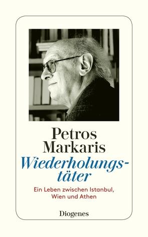 Wiederholungstäter (autobiogr. Essay, 2006) von Markaris,  Petros, Prinzinger,  Michaela