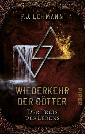 Wiederkehr der Götter – Der Preis des Lebens von Lehmann,  P.J.