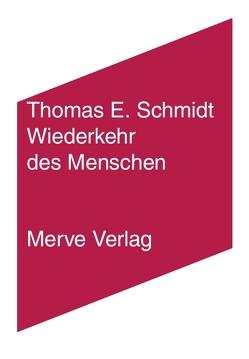 Wiederkehr des Menschen von Schmidt,  Thomas E.