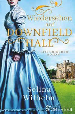Wiedersehen auf Downfield Hall von Wilhelm,  Selina