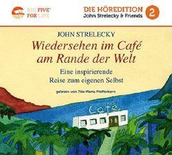 Wiedersehen im Café am Rande der Welt von Pfefferkorn,  Tilo Maria, Strelecky,  John P.
