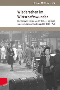 Wiedersehen im Wirtschaftswunder von Frank,  Stefanie Mathilde