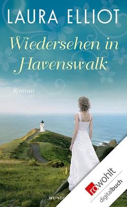 Wiedersehen in Havenswalk von Elliot,  Laura, Sandberg-Ciletti,  Mechtild