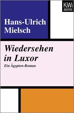 Wiedersehen in Luxor von Mielsch,  Hans-Ulrich