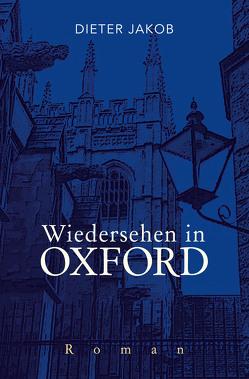 Wiedersehen in Oxford von Jakob,  Dieter