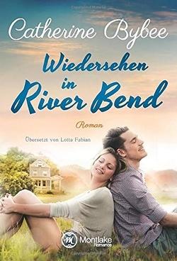 Wiedersehen in River Bend von Bybee,  Catherine, Fabian,  Lotta