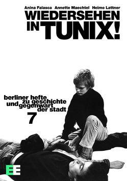 Wiedersehen in TUNIX! Ein Handbuch zur Berliner Projektekultur von Falasca,  Anina, Lattner,  Heimo, Maechtel,  Annette