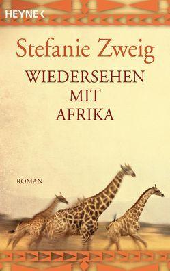 Wiedersehen mit Afrika von Zweig,  Stefanie