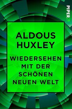 Wiedersehen mit der Schönen neuen Welt von Herlitschka,  Herberth E., Huxley,  Aldous