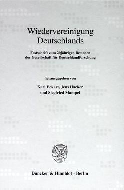 Wiedervereinigung Deutschlands. von Eckart,  Karl, Hacker,  Jens, Mampel,  Siegfried