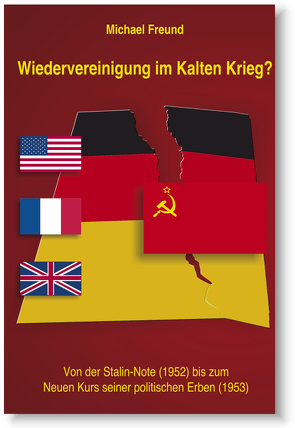Wiedervereinigung im kalten Krieg? von Böhme,  Michael, Freund,  Michael
