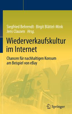 Wiederverkaufskultur im Internet von Behrendt,  Siegfried, Blättel-Mink,  Birgit, Clausen,  Jens