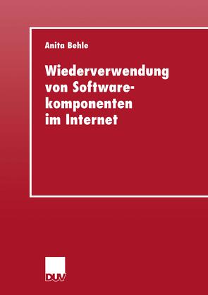 Wiederverwendung von Softwarekomponenten im Internet von Behle,  Anita