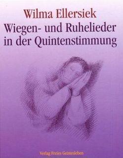 Wiegen- und Ruhelieder in der Quintenstimmung von Ellersiek,  Wilma, Lögters,  Friederike, Weidenfeld,  Ingrid