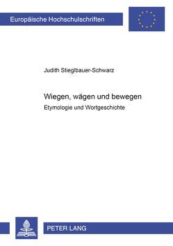 «Wiegen, wägen» und «bewegen» von Stieglbauer-Schwarz,  Judith