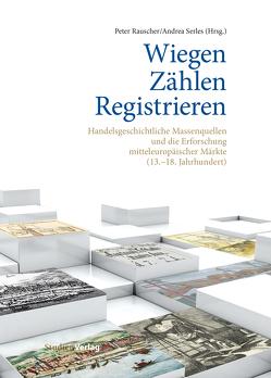 Wiegen – Zählen – Registrieren von Rauscher,  Peter, Serles,  Andrea