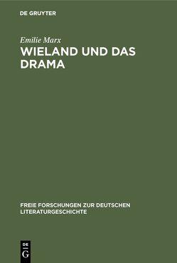 Wieland und das Drama von Marx,  Emilie