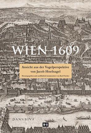 Wien 1609 von Fischer,  Karl, Hoefnagel,  Jacob