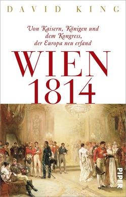 Wien 1814 von Dierlamm,  Helmut, Freundl,  Hans, Juraschitz,  Norbert, King,  David