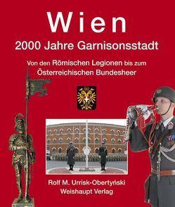 Wien. 2000 Jahre Garnisonsstadt, Band 2 von Urrisk,  Rolf M