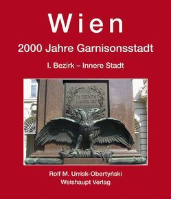 Wien. 2000 Jahre Garnisonsstadt, Band 3 von Urrisk,  Rolf M