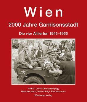 Wien. 2000 Jahre Garnisonsstadt, Band 6 von Markl,  Matthias, Prigl,  Hubert, Urrisk,  Rolf M, Vaszarics,  Paul