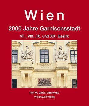 Wien. 2000 Jahre Garnisonsstadt, Bd. 4, Teil 2 von Urrisk,  Rolf M