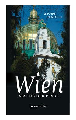 Wien abseits der Pfade von Renöckl,  Georg