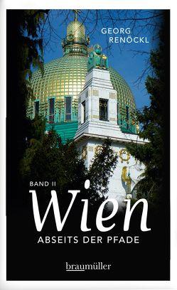 Wien abseits der Pfade Band 2 von Renöckl,  Georg