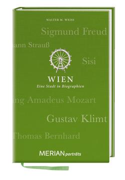 Wien. Eine Stadt in Biographien von Weiss,  Walter M.
