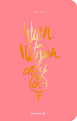Wien for Women only von Adler,  Nicole, Ekhlakova,  Anastasia