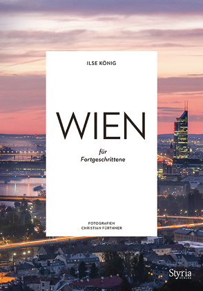 Wien für Fortgeschrittene von Fürthner,  Christian, König,  Ilse