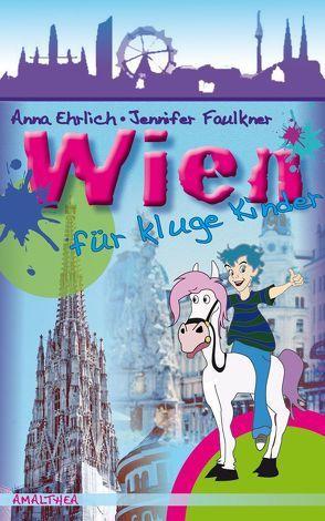 Wien für kluge Kinder von Ehrlich,  Anna