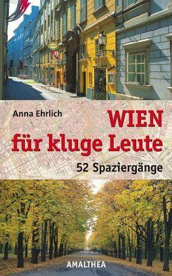 Wien für kluge Leute von Ehrlich,  Anna